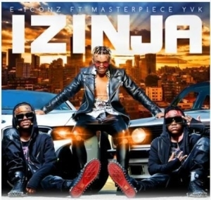 E – Iconz – Izinja Ft. Masterpiece YVK
