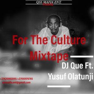 DJ Que Ft. Yusuf Olatunji – For The Culture 90s Mix