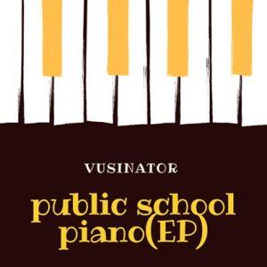 Vusinator – Private School Piano (EP)