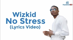 Wizkid - No Stress (Lyrics Video)
