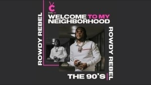 Rowdy Rebel - Welcome to My Neighborhood: The 90s [Documentary]