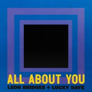 Leon Bridges Ft. Lucky Daye – All About You