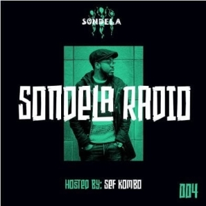 Sef Kombo – Sondela Radio Mix 004