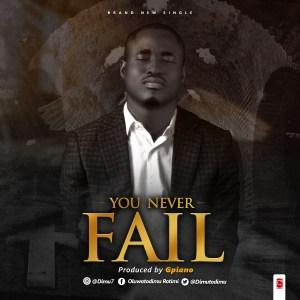 uwatodimu Rotimi – You Never Fail