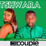 De Couple (Dj Sunco & Queen Jenny) – Tshwara Ft Mkomasaan
