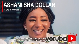 Ashani Sha Dollar (2021 Yoruba Movie)