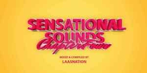 Music Fellas x LaasNation – Sensational Sounds Chapter 4 (Birthday Mix)