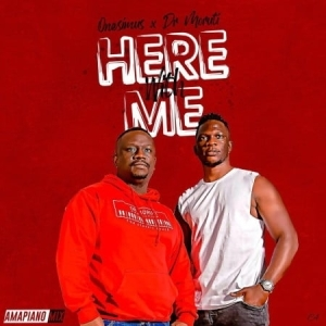 Onesimus – Here With Me (Amapiano Vibes) ft. Dr Moruti