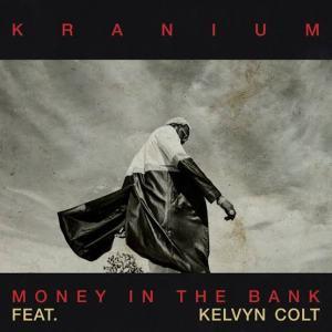 Kranium Ft. Kelvyn Colt - Money In The Bank