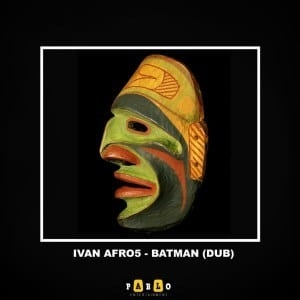 Ivan Afro5 – Batman (Dub Mix)