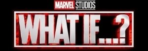 Marvel's What If Disney+ Show Gets Updated Release Timeframe