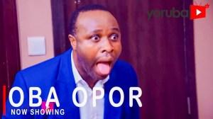 Oba Opor (2021 Yoruba Movie)