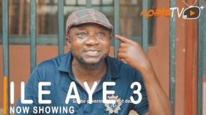 Ile Aye Part 3 (2021 Yoruba Movie)