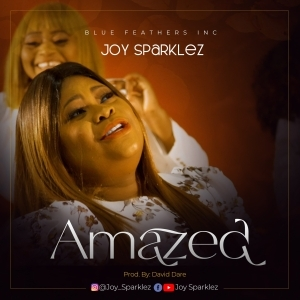 Joy Sparklez – Amazed