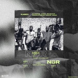 Kabex - NBR Cypher 1.0 (Kings Version) Ft. Al Habaze, Otega, Mr Gbafun, Adewale Fastest Rapper & Oko ilu Maido