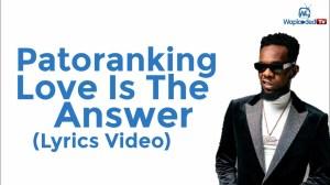 Patoranking - Love Is The Answer (Lyrics Video)