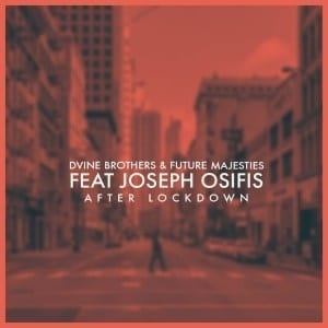 D'vine Brothers & Future Majesties – After Lockdown Ft. Joseph Osifis