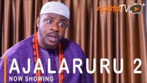 Ajalaruru Part 2 (2021 Yoruba Movie)