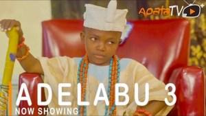 Adelabu Part 3 (2021 Yoruba Movie)