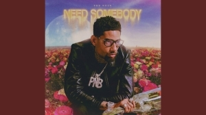 PnB Rock – Need Somebody