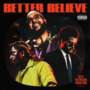 Belly Ft. The Weeknd & Young Thug – Better Believe (Instrumental)