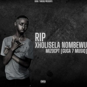 Mizo Cpt (Guga 7 MusiQ) – RIP Xoliseka Nombewu