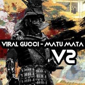 Viral Gucci – Matu Mata (MicSoul SA Frequency Remix)