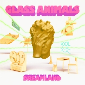Glass Animals – Dreamland