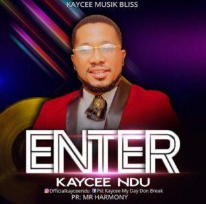 Kaycee Ndu – Enter