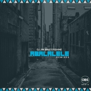 Dj Jim Mastershine – Aba Lalele (Remixes) (EP)
