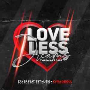 Djy Zan SA – Love-Less Dreams ft. T & T MuziQ & Kyika DeSoul