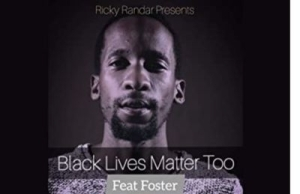 Ricky Randar – Black Lives Matter Too Ft. Foster