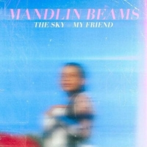 Mandlin Beams – The Sky = My Friend
