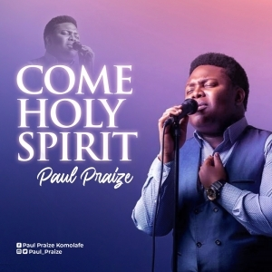 Paul Praize – Come Holy Spirit [Live] (Video)