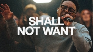 Elevation Worship & Maverick City - Shall Not Want (Video)