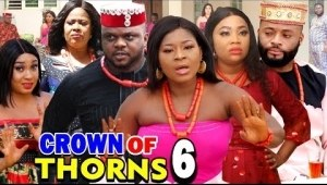 Crown Of Thorns Season 6 (2020 Nollywood Movie)