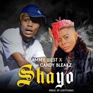 Sammy West – Shayo Ft. Candy Bleakz