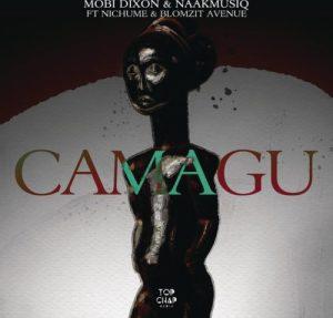 Mobi Dixon & NaakMusiQ – Camagu ft. Nichume, Blomzit Avenue