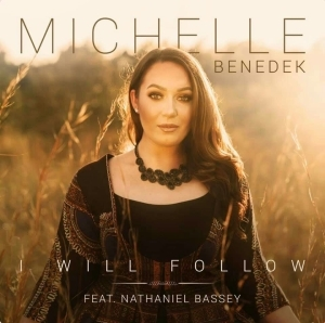 Michelle Benedek - I Will Follow Ft. Nathaniel Bassey