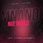 Iam Jowi & 1stLadyK – Mnandi Nge Mvelo ft. ShaunMusiQ & Team Skinnyred Eye