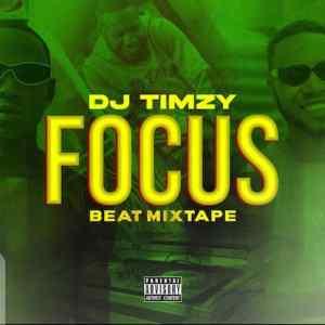 DJ Timzy – Focus Beat Mixtape