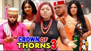 Crown Of Thorns Season 3 (2020 Nollywood Movie)