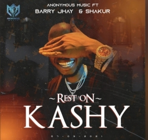 Anonymous Music Worldwide ft. Barry Jhay & Shakur – Rest On Kashy