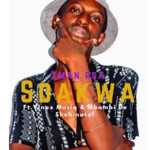 Xman – Sdakwa ft. Vinox Musiq & Mbombi de shebinator