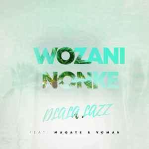 Dlala Lazz – Wozani Nonke Ft. Magate & Voman