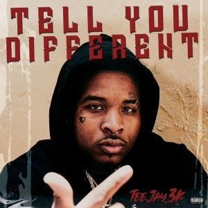 TeeJay3k – Tell You Different