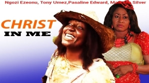 Christ In Me (Old Nollywood Movie)