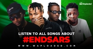 All #EndSars Songs 2020