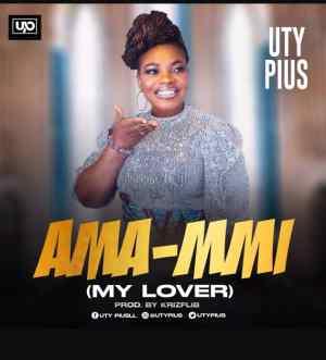 Uty Pius – Ama Mmi (My Lover)