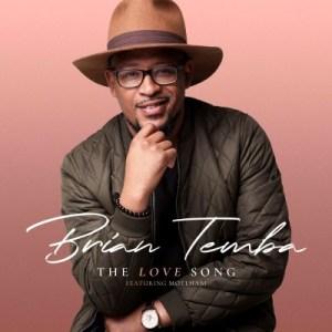 Brian Temba – The Love Song ft. Motlhabi
